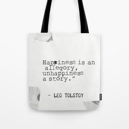 Leo Tolstoy quote about happiness and unhappiness. Tote Bag