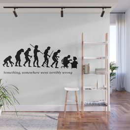 Something , somewhere went terribly wrong Wall Mural