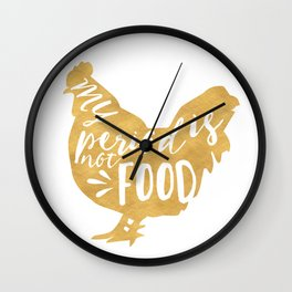 MY PERIOD IS NOT FOOD vegan chicken quote Wall Clock