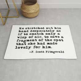 A fragment of the spot that she had made lovely - Fitzgerald quote Rug