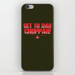 Get To Dah Choppah! iPhone Skin