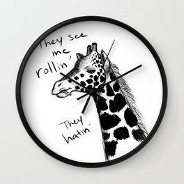 Giraffe Rollin', They Hatin' Wall Clock