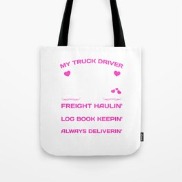 My Truck Driver Freight Haulin' Log Book Keepin' T-Shirt Tote Bag