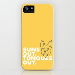 Suns Out. Tongues Out. iPhone Case