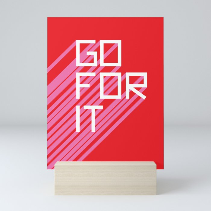 Go For It Mini Art Print