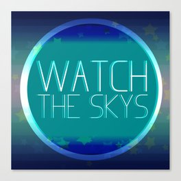 Watch The Skys Canvas Print