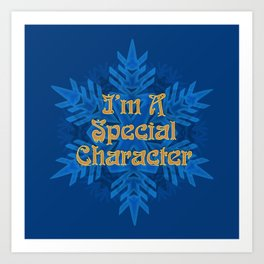 I'm  Special Character Art Print