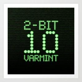 2-Bit Varmint / Binary vermin team code Art Print