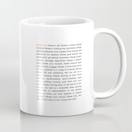 Choose Life Trainspotting Movie quote Coffee Mug