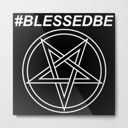 #BLESSEDBE INVERTED Metal Print