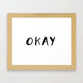 Okay Framed Art Print