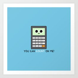 You can count on me Art Print