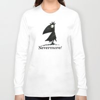 edgar allen poe Long Sleeve T-shirts featuring Nevermore! The Raven - Edgar Allen Poe by Paul Stickland for StrangeStore