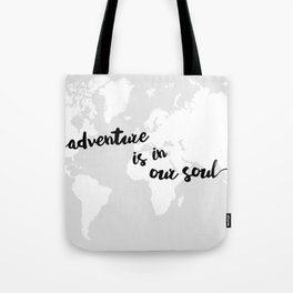 Adventure is in our Soul Tote Bag