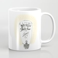 We are all broken light bulb quote Mug