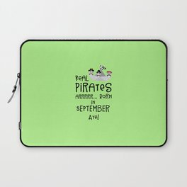 Real Pirates are born in SEPTEMBER T-Shirt Dpwla Laptop Sleeve