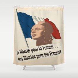 Vintage poster - La Liberte pou la France Shower Curtain
