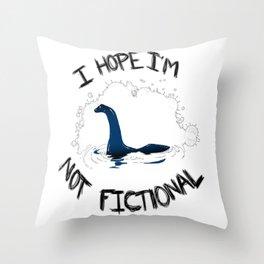 i hope i'm not fictional Throw Pillow