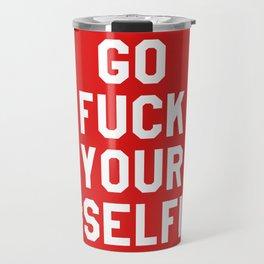 GO FUCK YOUR SELFIE (Red) Travel Mug