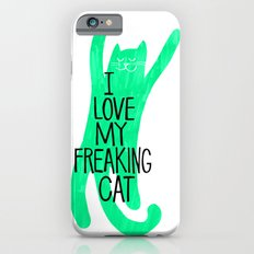 i love my freaking cat - green iPhone 6s Slim Case