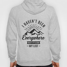 I Haven't Been Everywhere Hoody