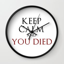 Keep Calm And You Died Wall Clock