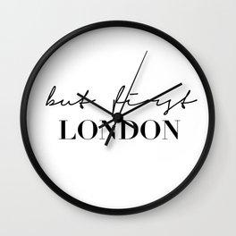 But first, London Wall Clock