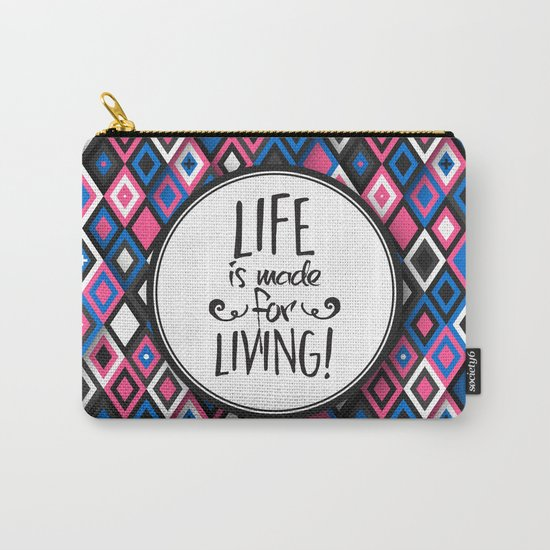 Life Is Made For Living Carry-All Pouch