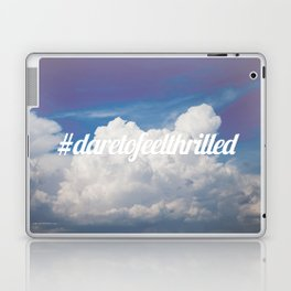 Dare to feel thrilled Laptop & iPad Skin