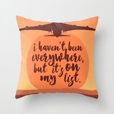 I Haven't Been Everywhere Quote Throw Pillow