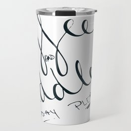 Coffee and Cuddles Today Please Travel Mug