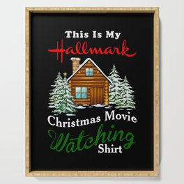 this is my hallmark christmas movie watching shirt Serving Tray