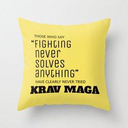 Fighting Never Solves Anything... Try Krav Maga  Throw Pillow