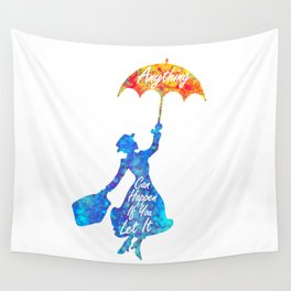 Anything Can Happen If You Let It - Mary Poppins Quote - colorful watercolor splatter Wall Tapestry