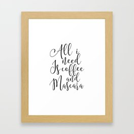 printable poster, all i need is coffee and mascara, girls room decor,funny print,gift for her,makeup Framed Art Print