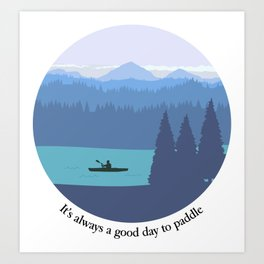 It's always a good day to paddle Art Print