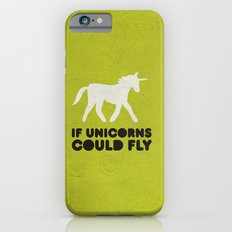 If unicorns could fly. Slim Case iPhone 6s