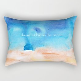 dream as big as the ocean || watercolor Rectangular Pillow
