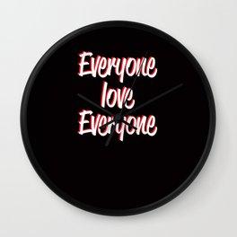Everyone Love Everyone Wall Clock