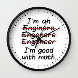 I'm an Engineer I'm Good at Math Wall Clock