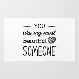 You are my most beautiful someone Rug