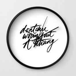 Dontchu Worry I Wall Clock
