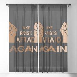 Make Racists Afraid Again skin tones Sheer Curtain