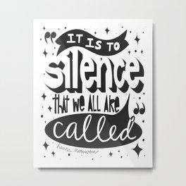 Called to Silence Metal Print