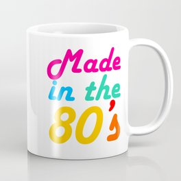 Made in The 80s Funny gift for mom and dad Coffee Mug