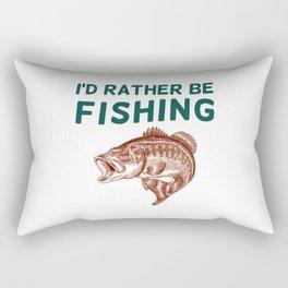 I'd Rather be Fishing Rectangular Pillow