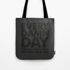 Every damn day Tote Bag