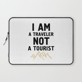 I AM A TRAVELER NOT A TOURIST - travel quote Laptop Sleeve