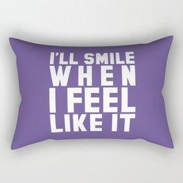 I'LL SMILE WHEN I FEEL LIKE IT (Ultra Violet) Rectangular Pillow
