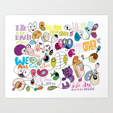 We Are Each Other (the print) Art Print